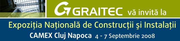 GRAITEC va participa la Expozitia Nationala de Constructii si Instalatii Camex de la Cluj, în perioada 4 - 7 Septembrie 2008