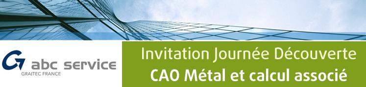 GRAITEC abc service: Invitation Journée Découverte CAO Métal et calcul associé