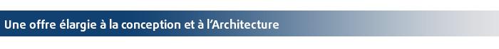 Une offre élargie à la conceptionet à l'Architecture