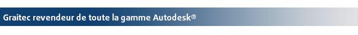 Graitec revendeur de toute la gamme Autodesk®