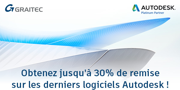 Obtenez jusqu'à 30% de réduction sur les derniers logiciels Autodesk !