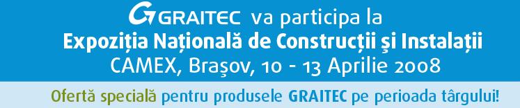 GRAITEC va participa la Expozitia Nationala de Constructii si Instalatii Camex de la Brasov, în perioada 10 - 13 Aprilie 2008.